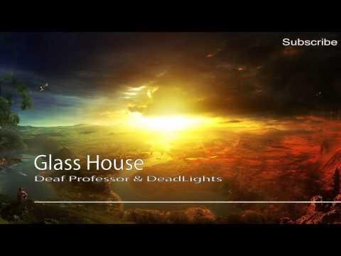 [Dubstep] Deaf Professor & DeadLights - Glass House