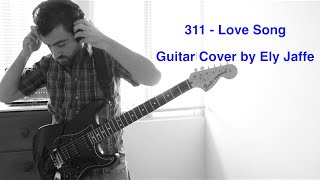 """Love Song"" - 311 - David Gilmour / Mark Knopfler Style Guitar Cover!!! (by Ely Jaffe)"