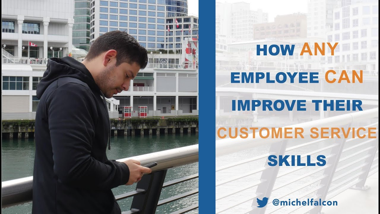 how any employee can improve their customer service skills how any employee can improve their customer service skills