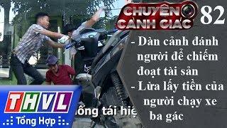 THVL | Chuyện cảnh giác - Kỳ 82: Lừa lấy tiền của người chạy xe ba gác...