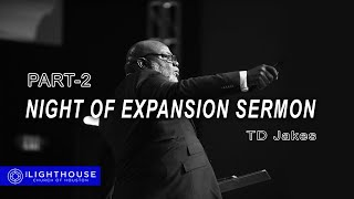 Night of Expansion w/ Bishop TD Jakes - Part 2