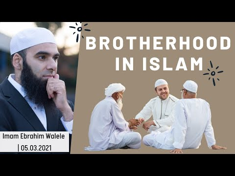 Brotherhood in Islam | Imam Ebrahim Walele | Friday Reminder 05.03.2021