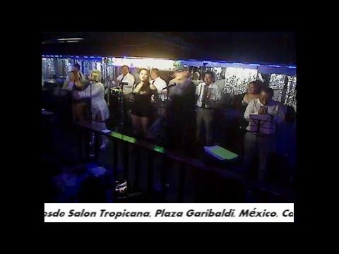 Salòn Tropicana en vivo desde Plaza Garibaldi