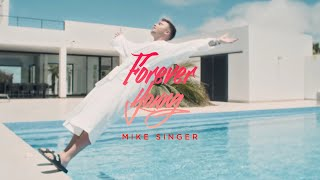 MIKE SINGER – Forever Young (Offizielles Video)