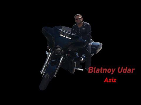 Blatnoy Udar official Aziz