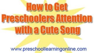 How to Get Preschoolers Attention | Get Preschool Students To Listen