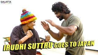 Irudhi Suttru goes to Japan