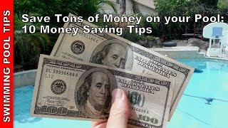 Save Tons of  Money & Still Have a Sparkling Clean Pool: 10 Money Saving Tips(, 2014-07-19T05:06:45.000Z)