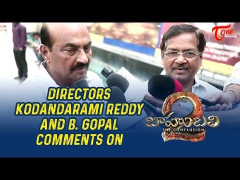 Director Kodandarami Reddy, B Gopal Comments on Baahubali 2