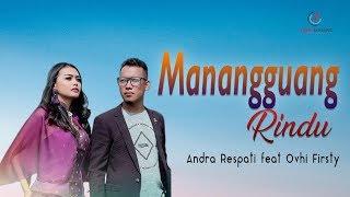 Andra Respati Feat Ovhi Firsty Manangguang Rindu Lagu Minang Terbaru 2019 Substitle Indonesia.mp3