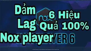 Dảm Lag Cho Nox Player 6 chơi game mượt - Azaki