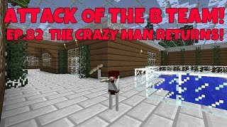 attack of the b team ep 82 the crazy man returns