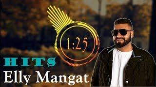 Elly Mangat Songs Mashup | Remix | Hit Punjabi Songs | DJ | 2017 | MUST LISTEN