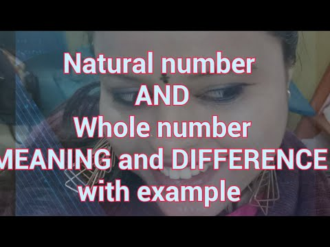 Natural number and Whole number, meaning and difference with example