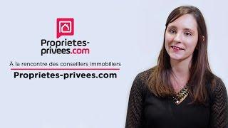 A la rencontre des conseillers immobiliers Proprietes-privees.com - Episode 3