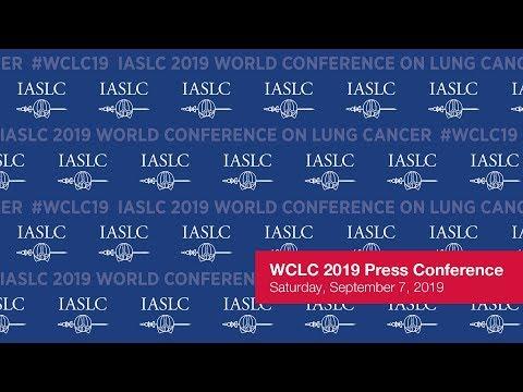 WCLC 2019 Press Conference - September 07, 2019 - IASLC