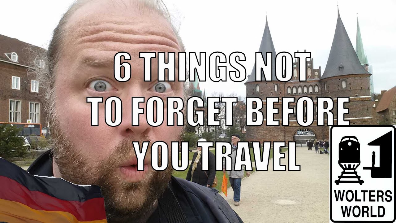 6 Biggest Things People Forget to Do BEFORE They Travel