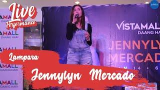 Repeat youtube video Jennylyn Mercado | Lampara Live at Vistamall Daang Hari
