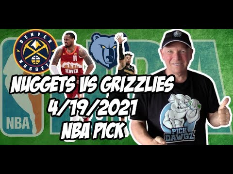 Denver Nuggets vs Memphis Grizzlies 4/19/21 Free NBA Pick and Prediction NBA Betting Tips