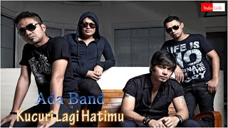 Video [Lirik] Ada Band - Kucuri Lagi Hatimu download MP3, 3GP, MP4, WEBM, AVI, FLV Desember 2017