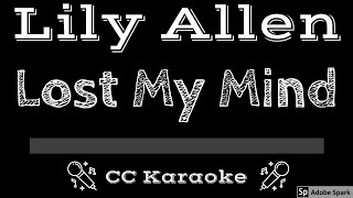 Lily Allen • Lost My Mind (CC) [Karaoke Instrumental Lyrics]