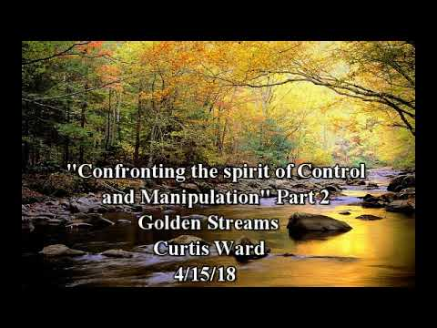 """""""Confronting the spirit of Control and Manipulation"""" Part 2"""
