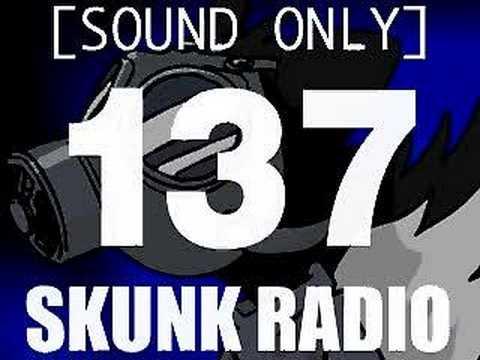 SKUNK RADIO 137