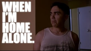 When I'm Home Alone.
