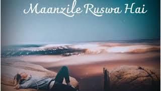 Manzile ruswa Hai Khoya Hai Rasta song whatsapp status video