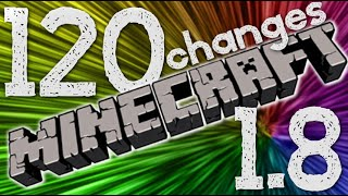 120 CHANGES IN MINECRAFT 1.8!