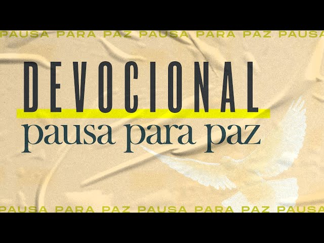 #pausaparapaz - devocional 07 // Sillas Campos