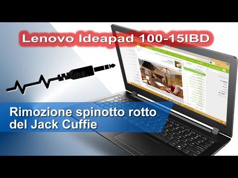 Lenovo Ideapad 100-15IBD rimozione spinotto rotto da jack cuffie