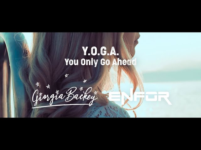 Giorgia Backey, Enfor Ft. Max Persona - Y.O.G.A. - (You Only Go Ahead) - [Max Persona Remix]