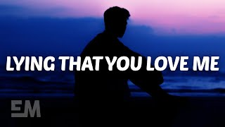 JC Stewart - Lying That You Love Me (Lyrics)