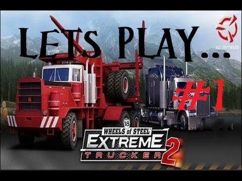 Let's Play 18 Wheels Of Steel Extreme Trucker 2 Part 1