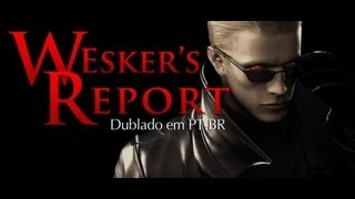 Resident Evil - Wesker's Report Dublado PT-BR