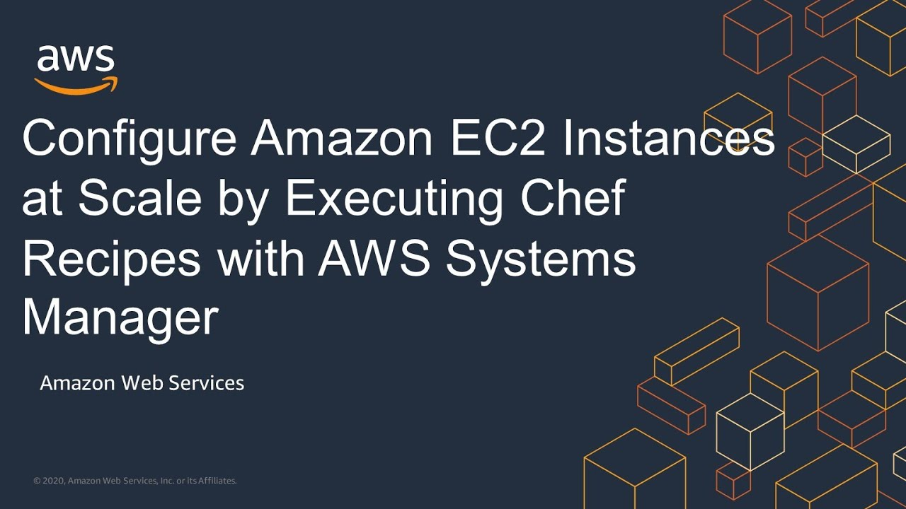 Configure Amazon EC2 Instances at Scale by Executing Chef Recipes with AWS Systems Manager