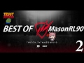 Best Of MasonRL90 #2 - twitch.tv/masonrl90