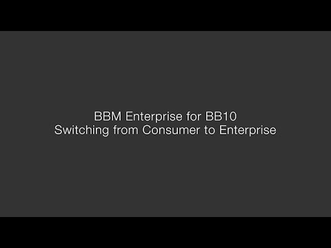 BBM Enterprise for BB10 - Switching from Consumer to Enterprise ...
