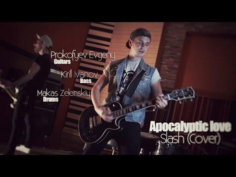 Apocalyptic love – Slash (cover by Zhenya Prokofyev, Kirill Ivanov, Makas Zelenskiy)