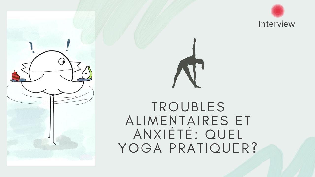 Troubles alimentaires et anxiété: quel yoga pratiquer?