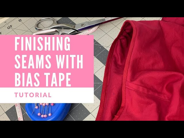 [Tutorial] Finishing Seams with Bias Binding