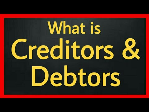 What is Creditors and Debtors