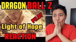 Dragon Ball Z Light of Hope - Pilot REACTION l DBZ FANBOY