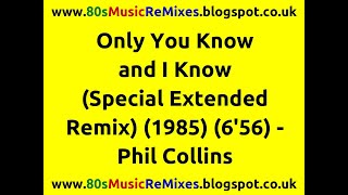 Only You Know and I Know (Special Extended Remix) - Phil Collins | 80s Club Mixes | 80s Dance Music