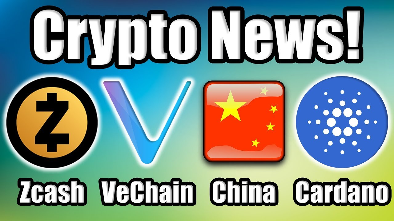 Big Things are Happening in Cryptocurrency! Vechain | Cardano | Zcash | China [Bitcoin News]