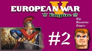 European War V Empire ^^ The Byzantine Empire #2