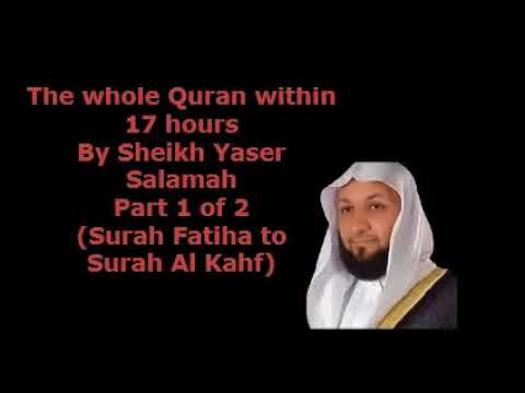 The Whole Quran in fast recitation by Yaser Salamah Part 1 of 2