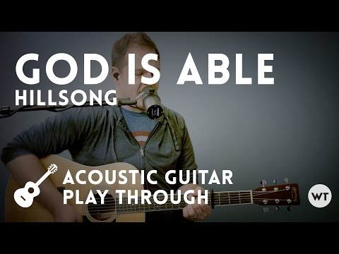 God Is Able  Hillsong  Acoustic with chords