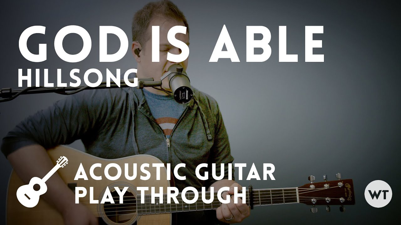 God Is Able Hillsong Acoustic With Chords Youtube